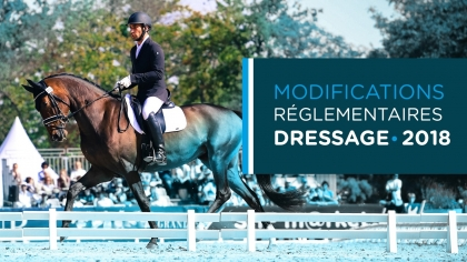 Modifications réglementaires Dressage 2018