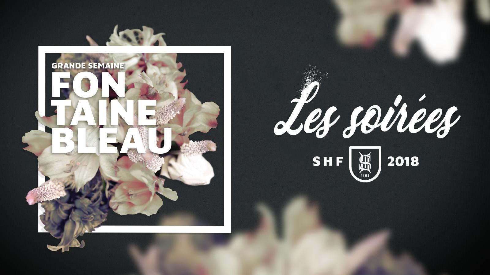 Grande Semaine de Fontainebleau : Les soirées 2018