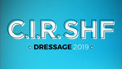 CIR SHF Dressage : Dates 2019