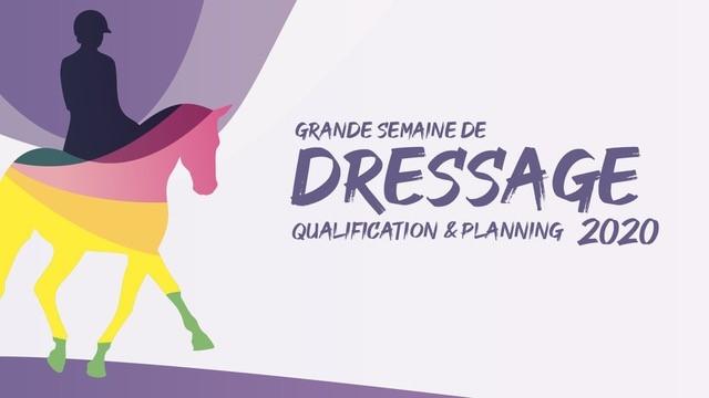 Grande Semaine de Dressage 2020 : QUALIFICATION, PLANNING ET...