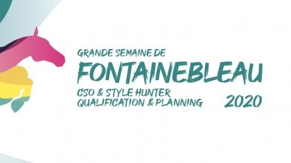 Grande Semaine de Fontainebleau 2020 - CSO/STYLE HUNTER : QUALIFICATION, PLANNING...